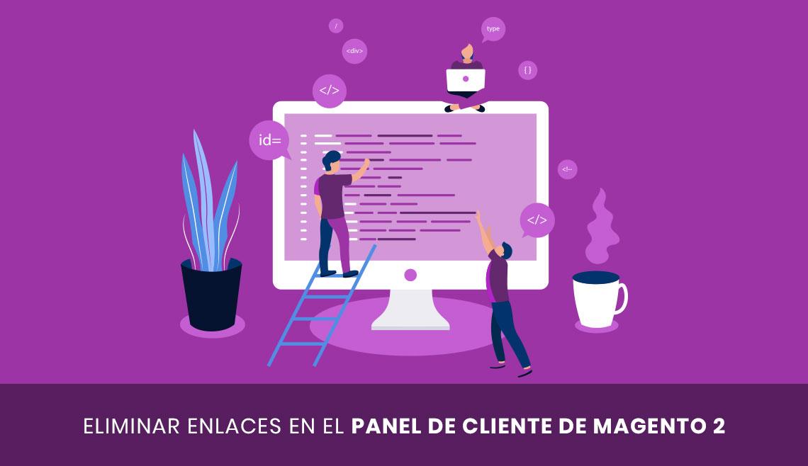 Eliminar enlaces en el panel de cliente de Magento 2