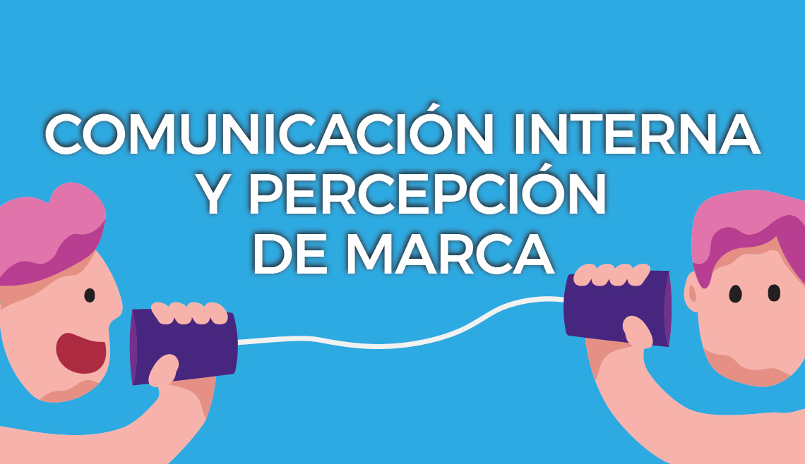 BP-comunicacion_interna_percepcion_marca
