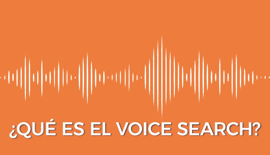 Qué es el voice search o búsquedas por voz