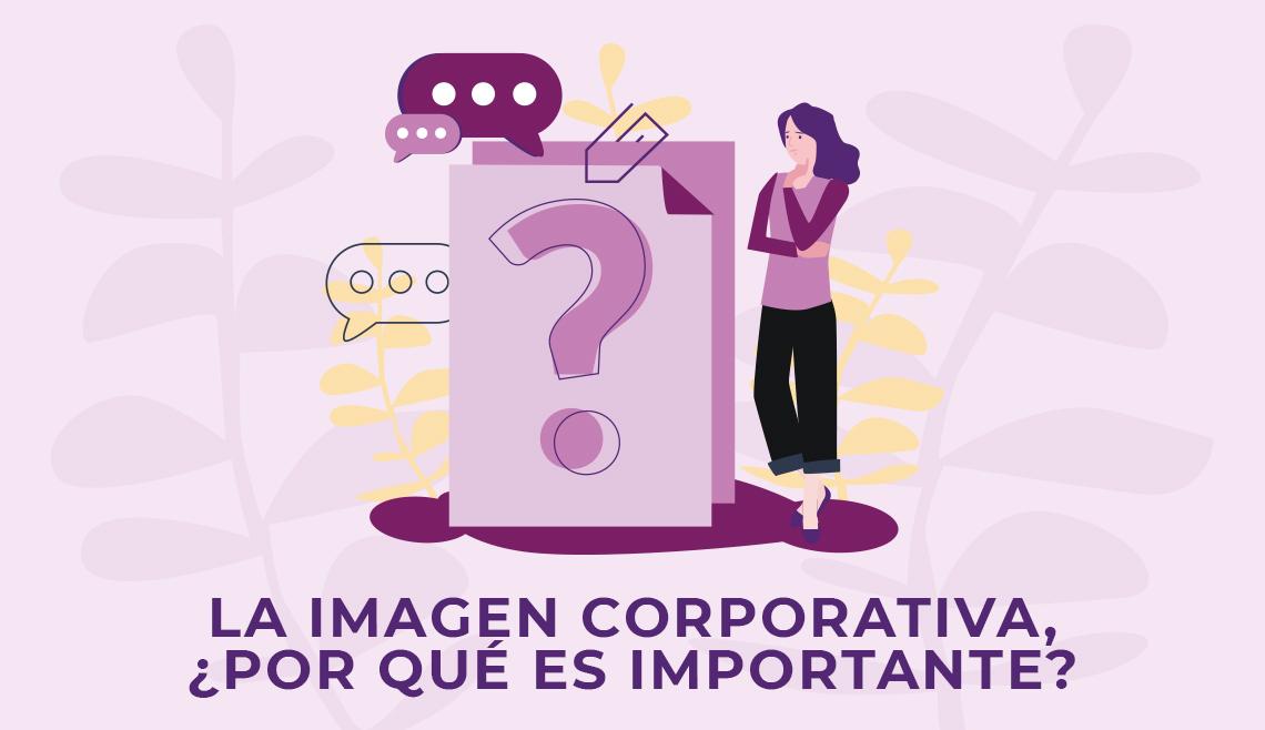 Por qué es importante la imagen corporativa
