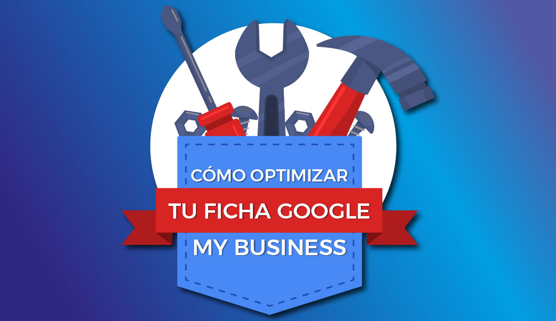 Optimizar la ficha de Google My Business