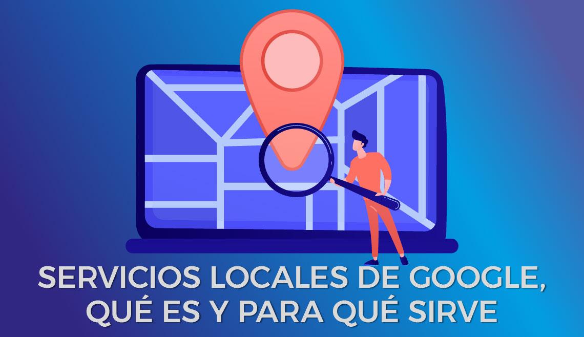 Qué es Servicios Locales de Google