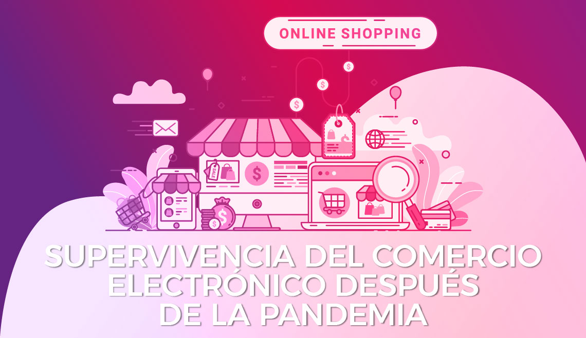Supervivencia del comercio electrónico después de la pandemia