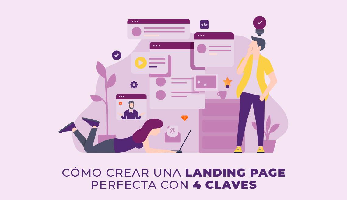 como-crear-una-landing-page-perfecta-con-4-claves
