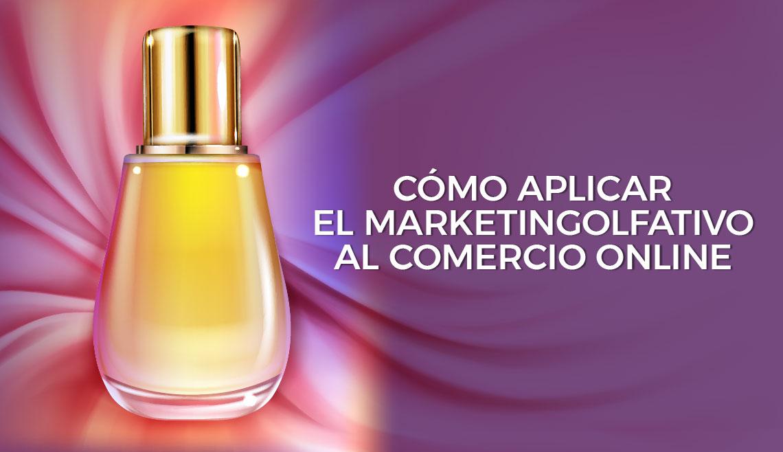 Cómo aplicar el marketing olfativo al comercio online
